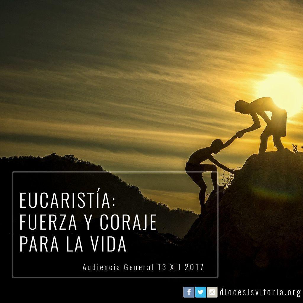Eucaristia Fuerza Y Coraje Para La Vida Diocesis De Vitoria