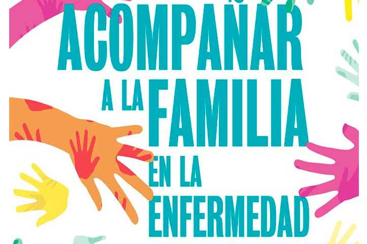 Acompañar a la familia en la enfermedad - Jornada Mundial del Enfermo