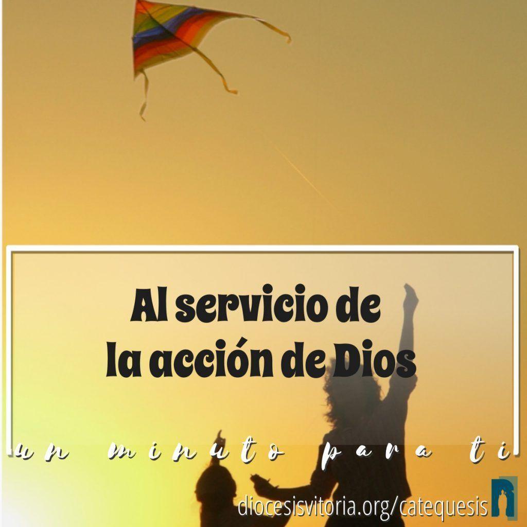 Al servicio de la acción de Dios