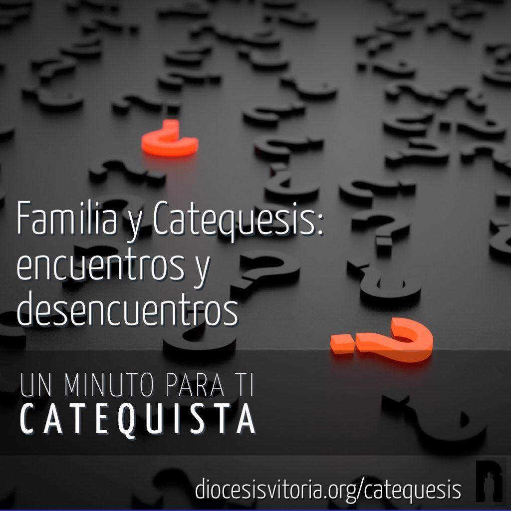 Familias y Catequesis: encuentros y desencuentros