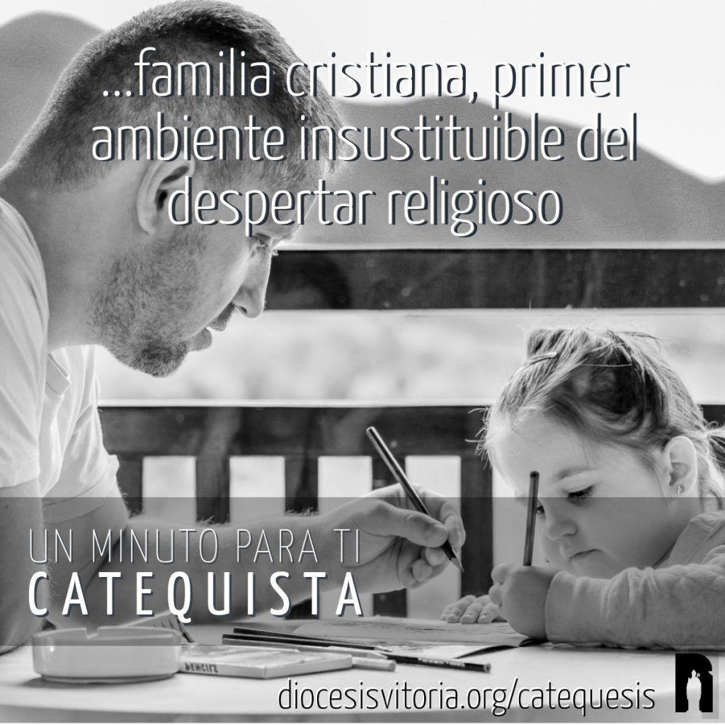 familia cristiana, primer ambiente insustituible del despertar religioso
