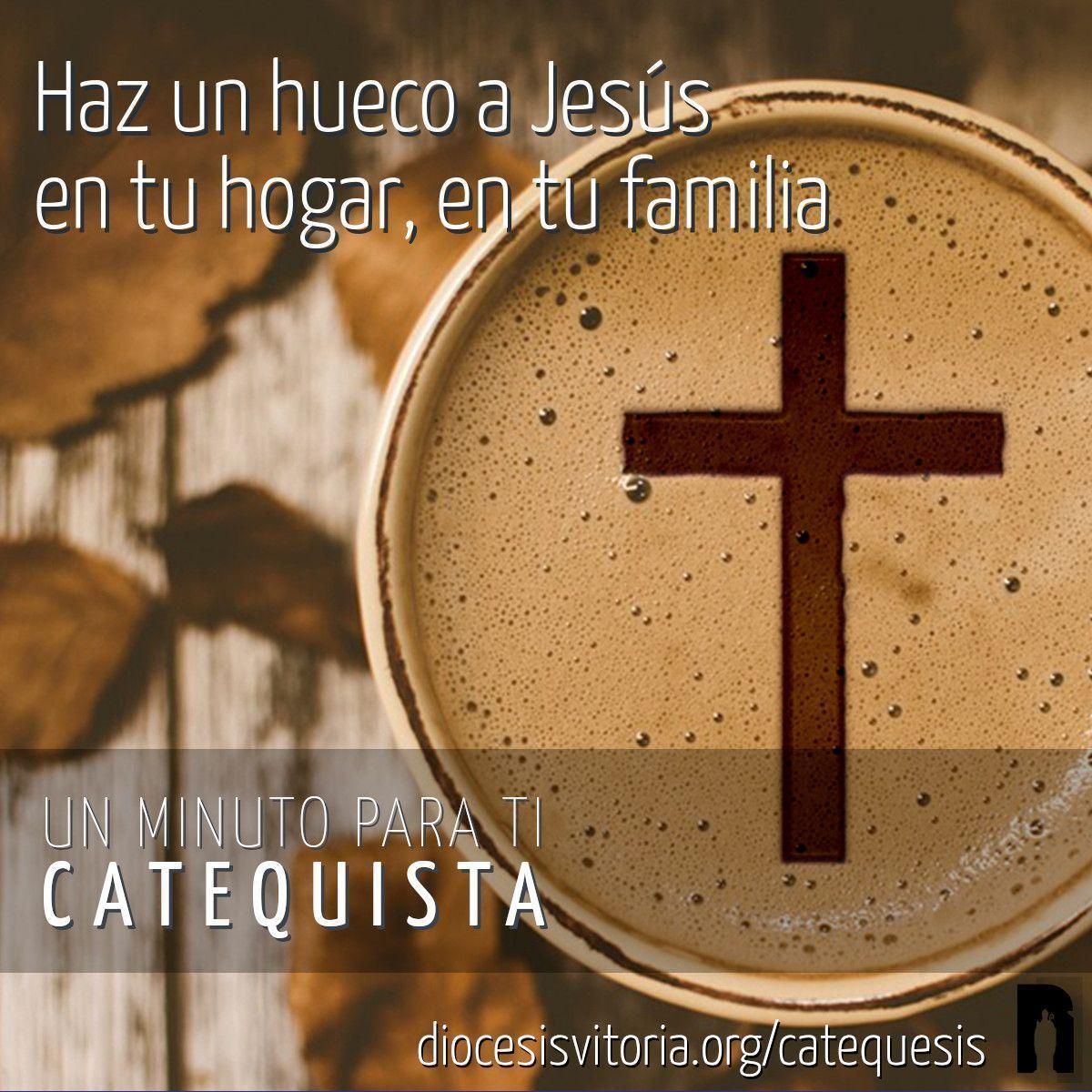Haz un hueco a Jesús en tu hogar, en tu familia