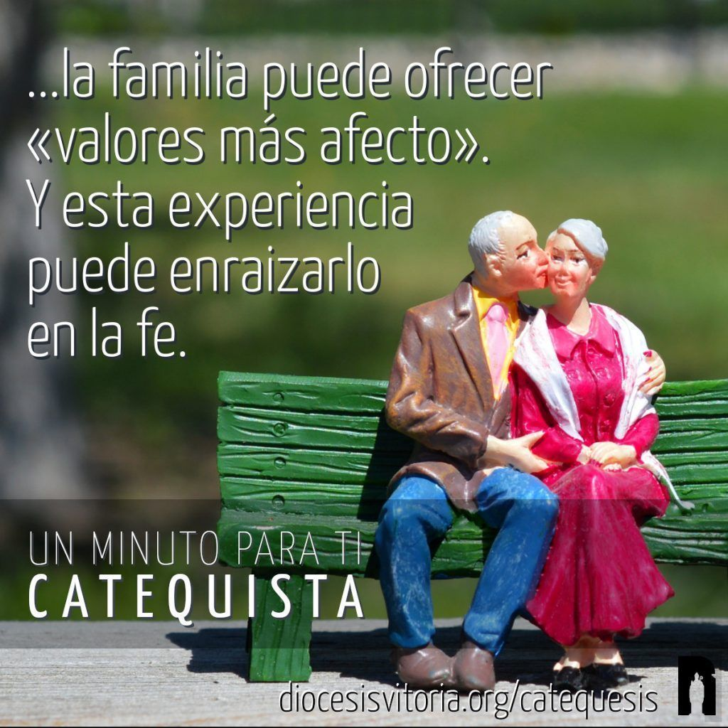 ...la familia puede ofrecer «valores más afecto». Y esta experiencia puede enraizarlo en la fe.