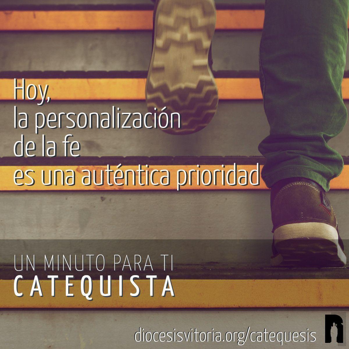 Hoy, la personalización de la fe es una auténtica prioridad