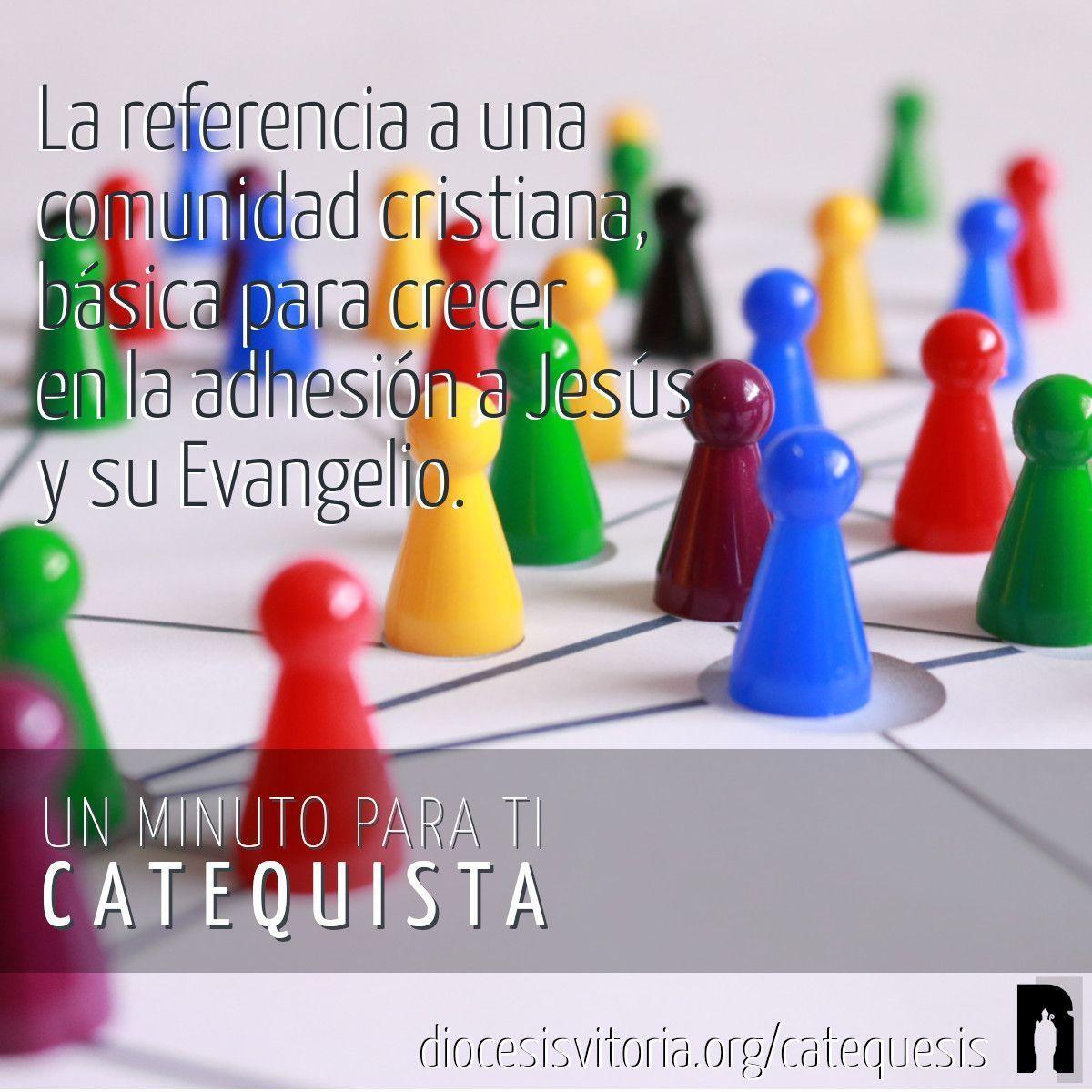 La referencia a una comunidad cristiana, básica para crecer en la adhesión a Jesús y su Evangelio.